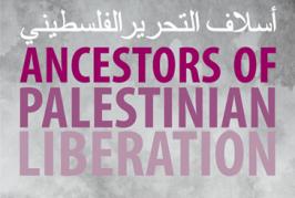 ANCESTORS OF PALESTINIAN LIBERATION